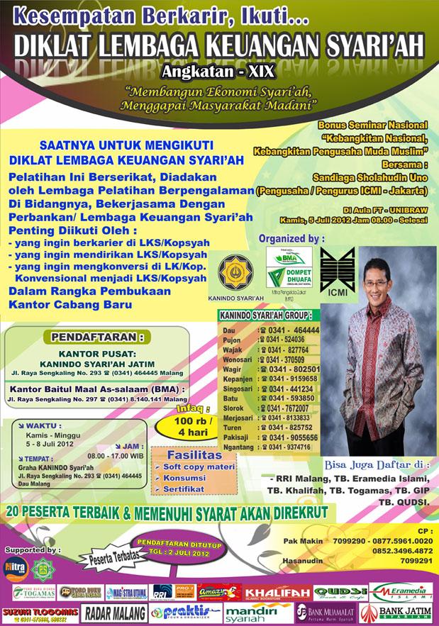 KESEMPATAN BERKARIR DAN LOWONGAN KERJA………………… Di Lembaga Keuangan Syariah yang sedang berkembang di Malang. Dengan syarat mengikuti DIKLAT LKS Angkatan XIX Pada Kamis - Minggu, 05 - 08 JULI 2012, JAM 07.00 – 17.00 Beaya : Rp.100.000,- (seratus ribu rupiah) Fasilitas : konsumsi, sertifikat, materi shofcopy, pemateri dari perbankan Syariah.. Syarat peserta : minimal ijasah SLTA. Tempat pendaftaran : kantor BMA/ Kanindo Syariah,da.jl.Raya Sengkaling 293 Dau. (Depan lapangan Sengkaling). Telp.0341.464445. Konfirm Ke : 0341-7099290/ 0852.3496.4872/ 0877.5961.0020.an. Pak Makin Pesrta terbatas!!! Pendaftaran ditutup SENIN Tgl 02 JULI 2012  20 pesrta terbaik & memenuhi syarat akan diREKRUT!!!  (Bonus Seminar Nasional, Kamis, 05 Juli bersama Bp.Sandiaga Sholahudin UNO, Pengusaha/ Pengurus ICMI Pusat- Jakarta) https://baitulmaalassalam.wordpress.com/